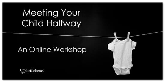 Fertile Heart Meeting Your Child Halfway Workshop