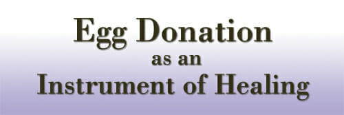 Egg Donation as an Instrument of Healing