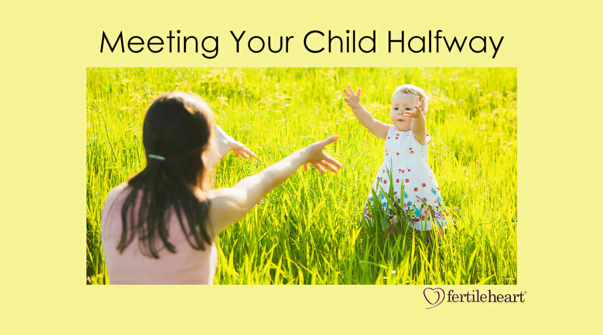 Child reaching for Mom in field - Meeting Your Child Halfway