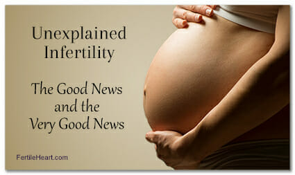 Unexplained Infertility - Pregnant woman holding Belly - The good news and the very good news
