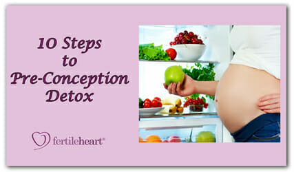 Fertile Heart Pre-Conception Detox