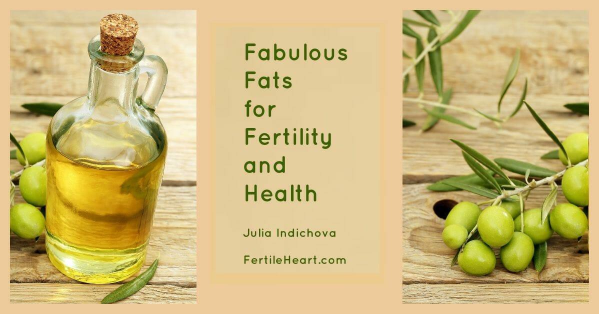 Fertile Fats: Fats that Harm, Fats that Heal - fertility diet